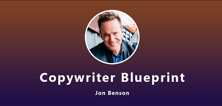 Jon Benson  - The Copywriter Blueprint [Expensive Courses]