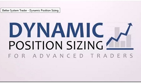 Dynamic Position Sizing  - Better System Trader