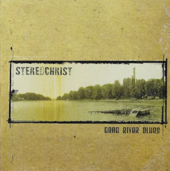 Stereochrist - Dead River Blues (2003) (LOSSLESS)