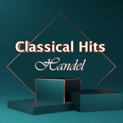 Georg Friedrich Händel - Classical Hits Handel (2021)