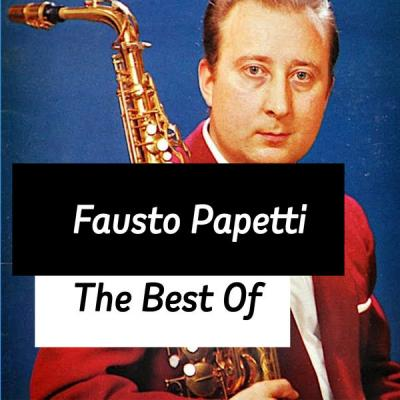 Fausto Papetti - The Best of Fausto Papetti (2021)