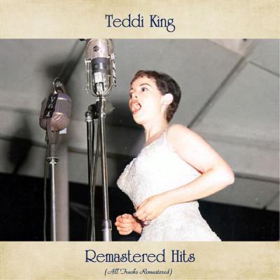 Teddi King - Remastered Hits (All Tracks Remastered) (2021)
