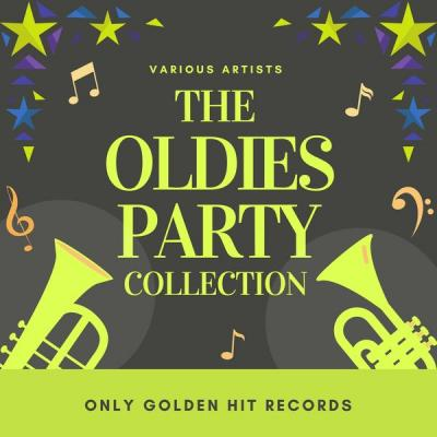 Various Artists - The Oldies Party Collection (Only Golden Hit Records) (2021)