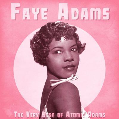 Faye Adams - The Very Best of Atomic Adams  (Remastered) (2021)