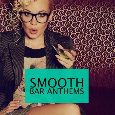 Various Artists - Smooth Bar Anthems Vol. 1 (2021)