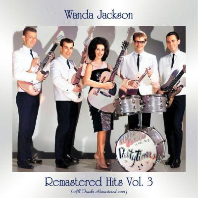 Wanda Jackson - Remastered Hits Vol. 3 (All Tracks Remastered 2021) (2021)