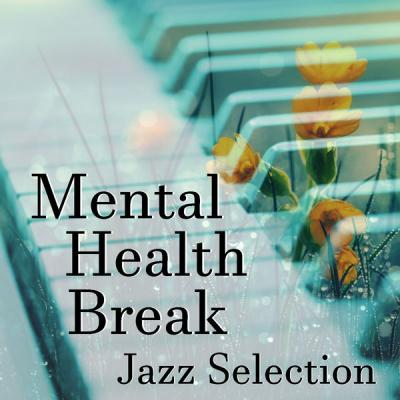 Various Artists - Mental Health Break Jazz Selection (2021)