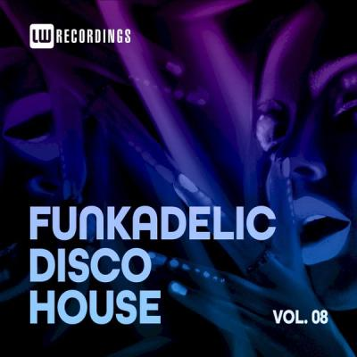 Various Artists - Funkadelic Disco House 08 (2021)