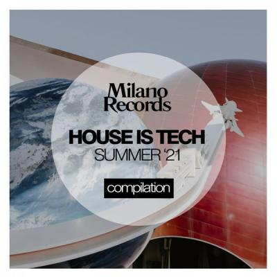 Various Artists - House Is Tech Summer '21 (2021)