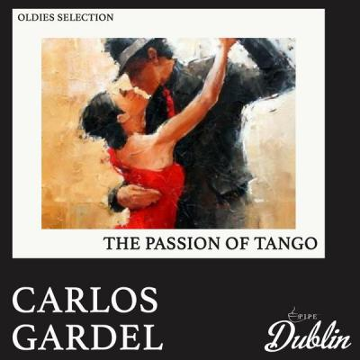 Carlos Gardel - Oldies Selection The Passion of Tango (Remastered) (2021)