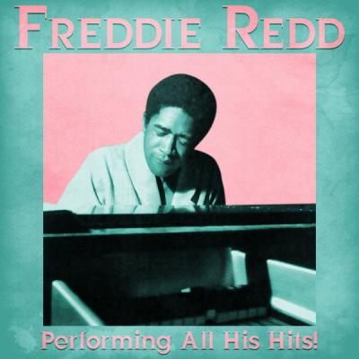 Freddie Redd - Performing All His Hits!  (Remastered) (2021)