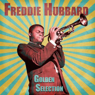 Freddie Hubbard - Golden Selection  (Remastered) (2021)