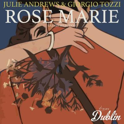 Julie Andrews & Giorgio Tozzi - Oldies Selection Rose Marie (2021)