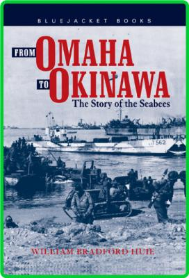 From Omaha to Okinawa - The Story of the Seabees