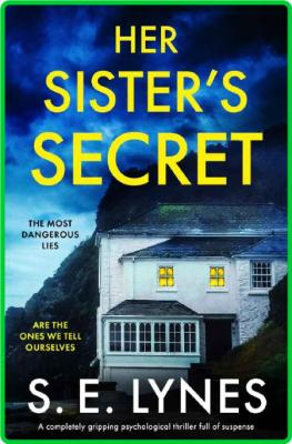 Her Sisters Secret by S E Lynes