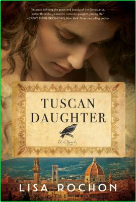 Tuscan Daughter by Lisa Rochon