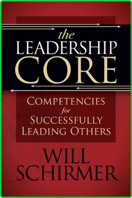 The Leadership Core Competencies for Successfully Leading Others