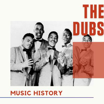 The Dubs - The Dubs - Music History (2021)