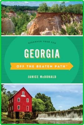 Georgia Off the Beaten Path - Discover Your Fun (Off the Beaten Path), 12th Edition