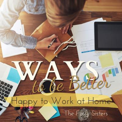 The Fairy Sisters - Ways to be Better - Happy to Work at Home (2021)