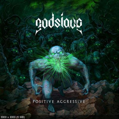 Godslave - Positive Aggressive (2021)