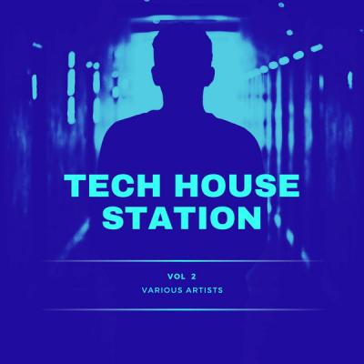 Various Artists - Tech House Station Vol. 2 (2021)