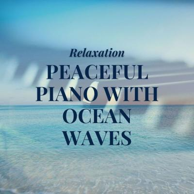 Rélaxation - Peaceful Piano with Ocean Waves Acoustic Guitar (2021)