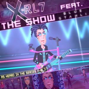 X-RL7 - The Show (feat. Blue Stahli) (Single) (2021)