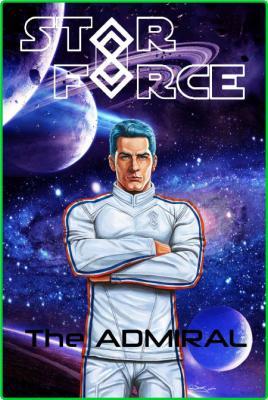Star Force  The Admiral by Aer-ki Jyr