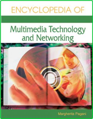 Encyclopedia of Multimedia Technology NetWorking