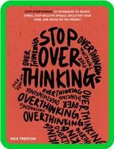Nick Trenton Stop Overthinking 23 Techniques To Relieve Stress Stop Negative Spira...