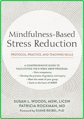 Susan L Woods Patricia Rockman Mindfulness Based Stress Reduction Protocol Practic...