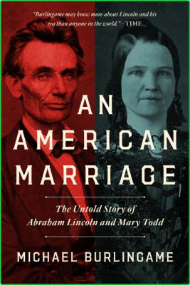 An American Marriage - The Untold Story of Abraham Lincoln and Mary Todd