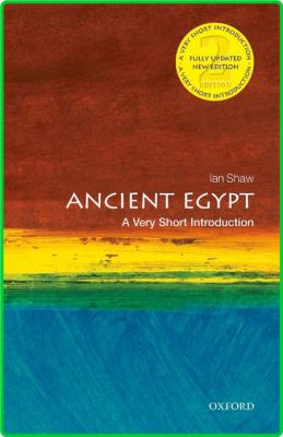 Ancient Egypt - A Very Short Introduction (Very Short Introductions), 2nd Edition