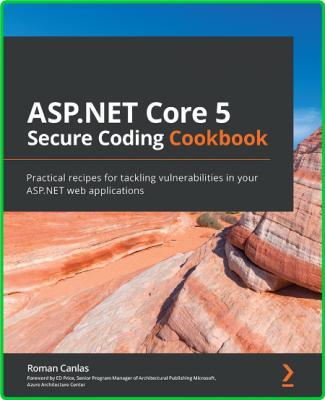 ASP NET Core 5 Secure Coding Cookbook