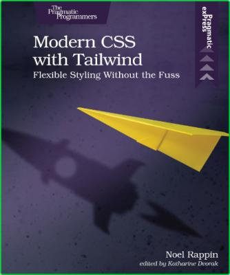 Modern CSS with Tailwind - Flexible Styling Without the Fuss