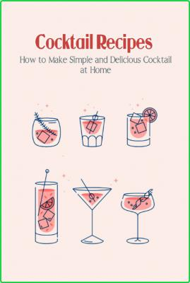 Cocktail Recipes - How to Make Simple and Delicious Cocktail at Home - Coktail Rec...
