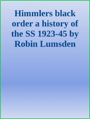 Himmler's Black Order, 1923-45