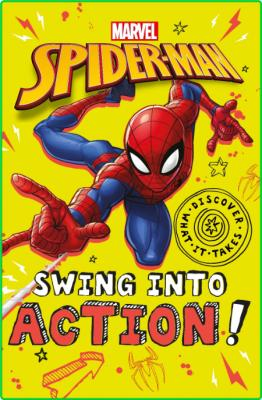 Marvel Spider-Man Swing into Action! (Discover What It Takes)