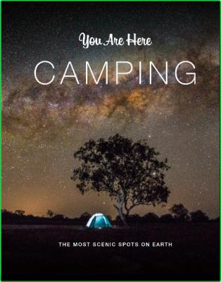 You Are Here - Camping - The Most Scenic Spots on Earth