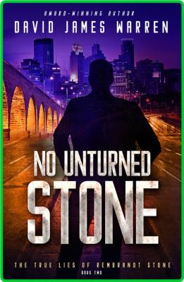 No Unturned Stone by David James Warren