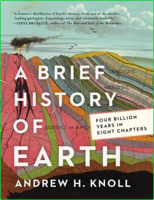 A Brief History Of Earth Four Billion Years In Eight Chapters