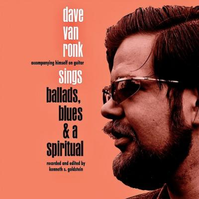 Dave Van Ronk - Sings Ballads Blues And A Spiritual 1959-'61 (Remastered) (2021)