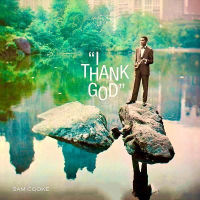 Sam Cooke - I Thank God (Remastered) (2021)