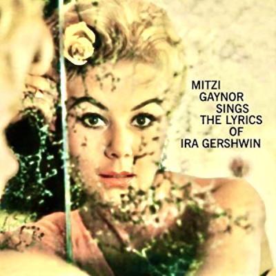 Mitzi Gaynor - Sings The Lyrics Of Ira Gershwin [1959] (Remastered) (2021)