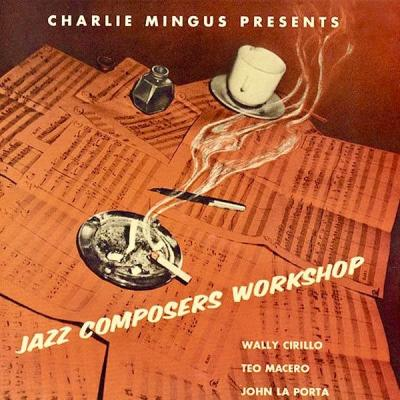 Charles Mingus - Jazz Composers Workshop (1954-55) (Remastered) (2021)
