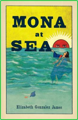 Mona at Sea by Elizabeth Gonzalez James