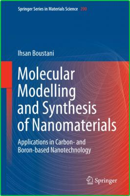 Molecular Modelling and Synthesis of Nanomaterials by Ihsan Boustani