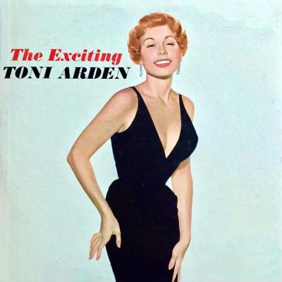 Toni Arden - The EXCITING Toni Arden! (Remastered) (2021)