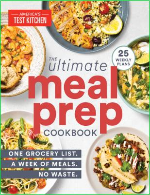 The Ultimate Meal Prep Cookbook One Grocery List A Week Of Meals No Waste